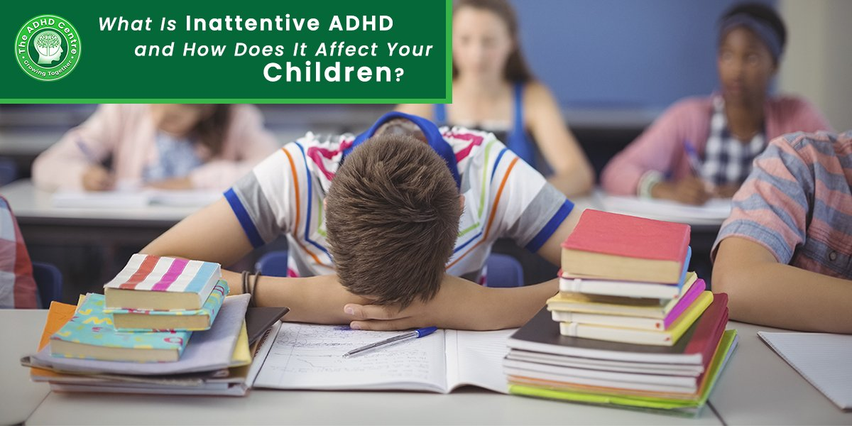 ADHD_What_Is_Inattentive_ADHD_How_Does_It_Affect-_Your-Children.jpg