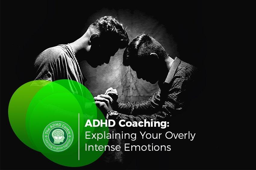 ADHD-Coaching-Explaining-Your-Overly-Intense-Emotions.jpeg