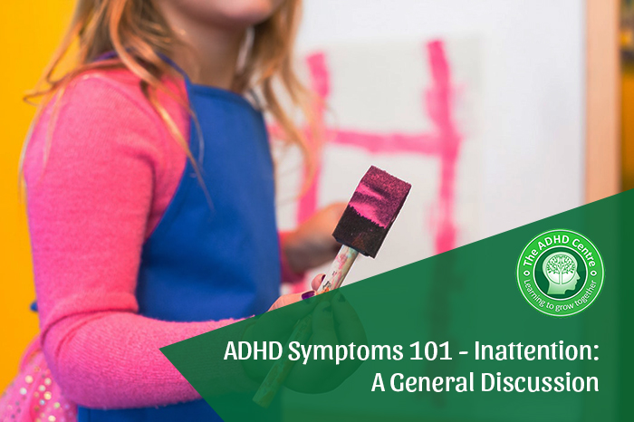 ADHD-Symptoms-101-Inattention-A-General-Discussion-THE-ADHD-CENTRE.jpg