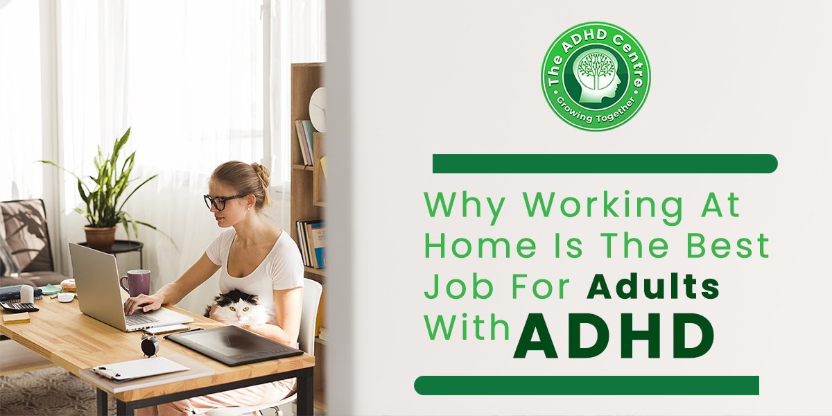 ADHD_Why_Working_At_Home_Is_The_Best_Job_For_Adults.jpg
