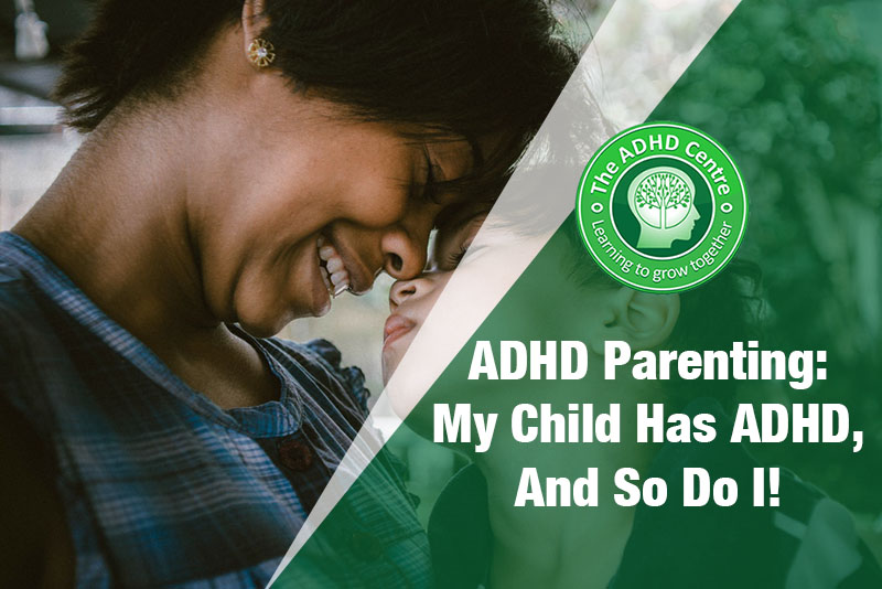 ADHD-parenting-my-child-has-ADHD-and-so-do-I.jpg