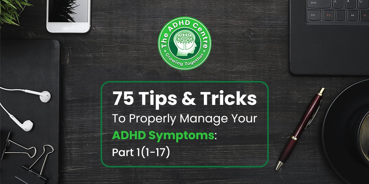 ADHD_75_Tips__Tricks_to_Properly_Manage_Your_ADHD_Symptoms_PART-_1_1-17.jpg