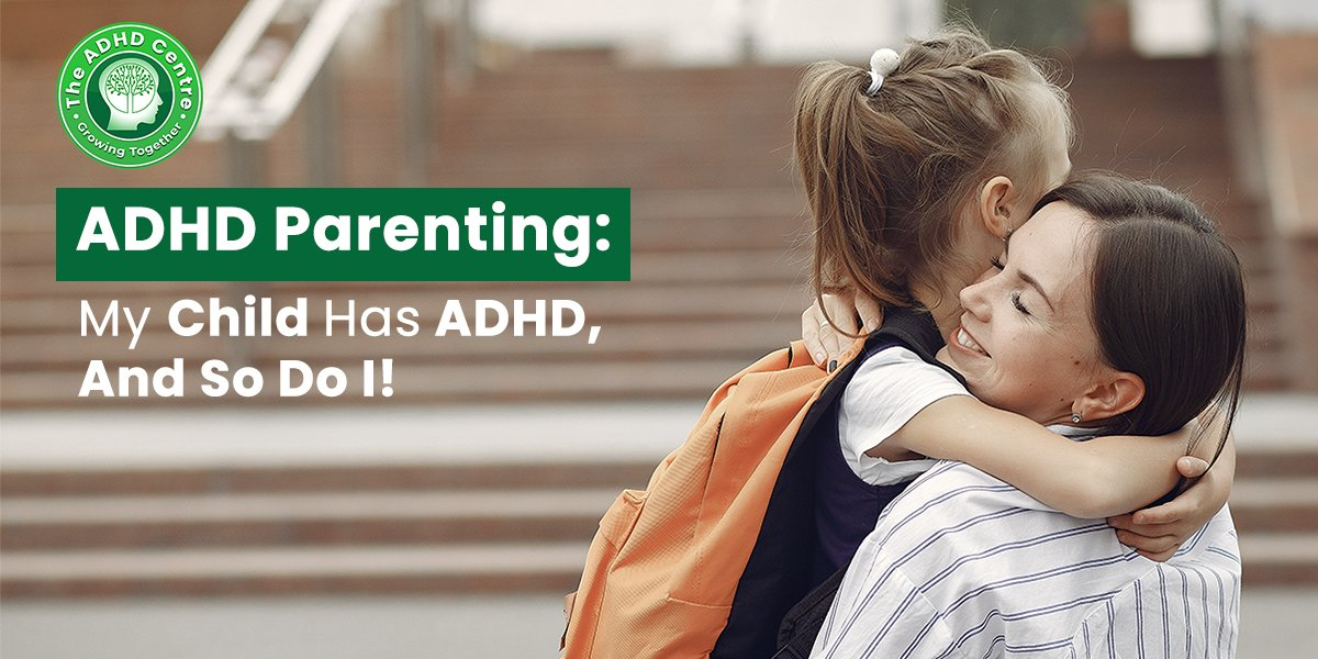 ADHD_ADHD_Parenting_My_Child_Has_ADHD_And_So_Do_I.jpg