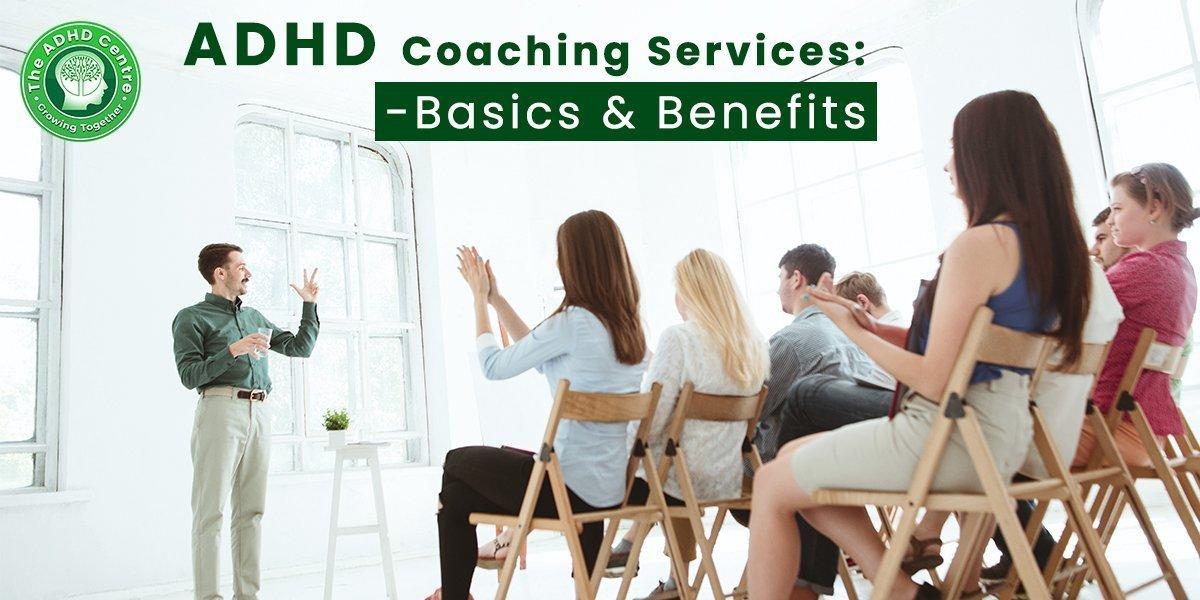 ADHD_Coaching_Services_Basics_And_Benefits.jpg