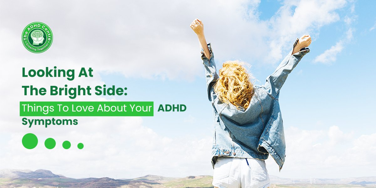 ADHD_Looking_At_The_Bright_Side_Things_to_Love_About_Your_ADHD_Symptoms.jpg