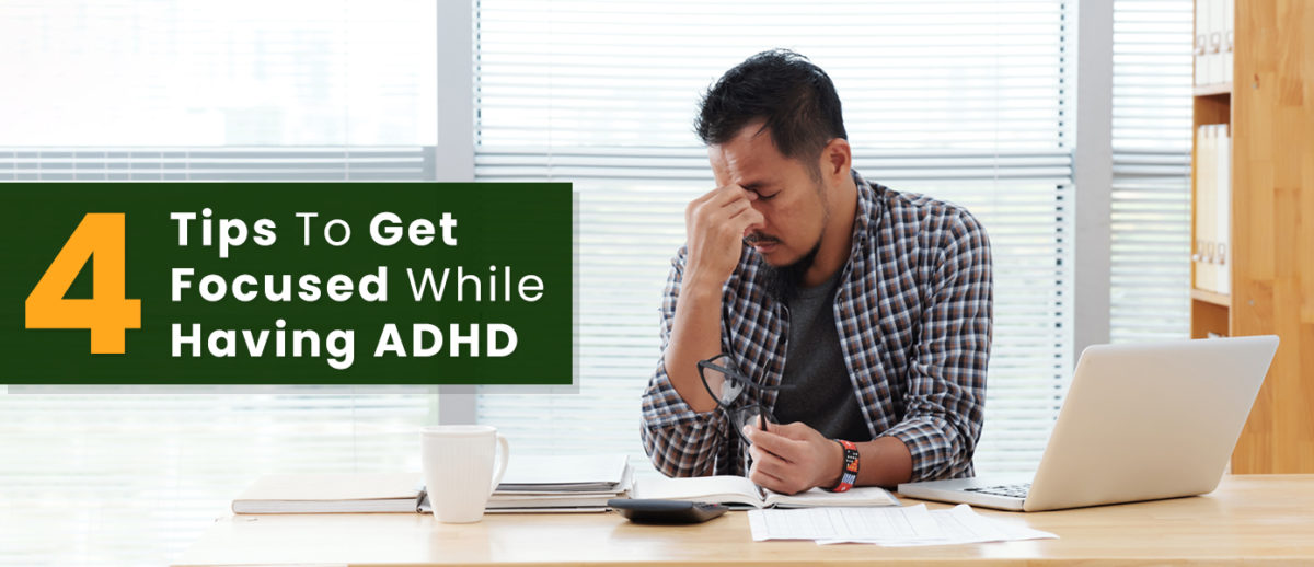 4-Tips-To-Get-Focused-While-Having-ADHD-Banner-1200x518.jpg