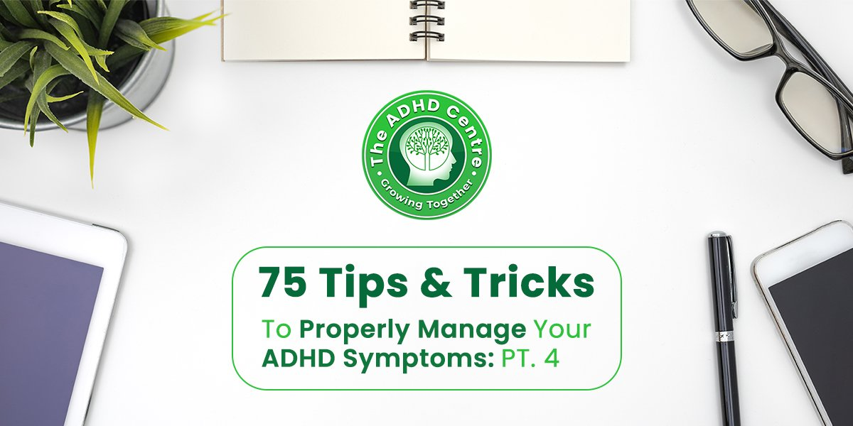 ADHD_75_Tips__Tricks_to_Properly_Manage_Your_ADHD_Symptoms_PART_4.jpg