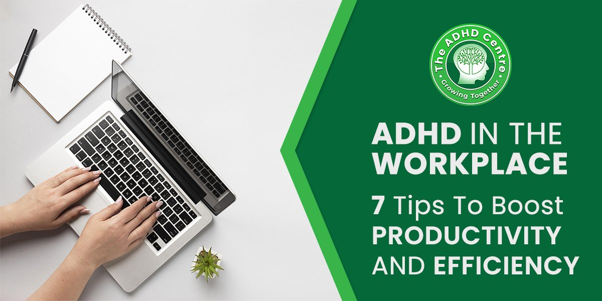 ADHD_ADHD_in_the_Workplace-_7_Tips_to_Boost_Productivity_And_Efficiency.jpg