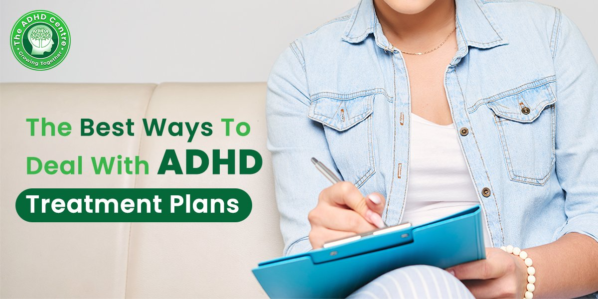 ADHD_The_Best_Ways_to_Deal_with_ADHD_Treatment_Plans.jpg