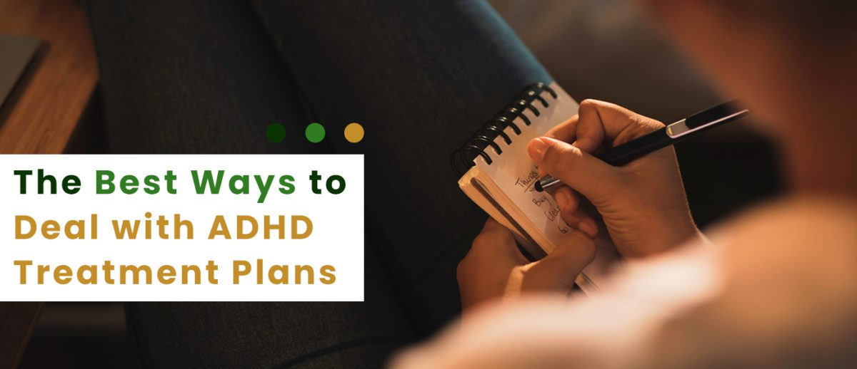 The-Best-Ways-to-Deal-with-ADHD-Treatment-Plans-Banner-1200x518.jpg