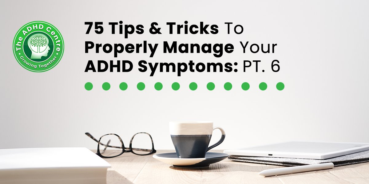 ADHD_75_Tips__Tricks_to_Properly_Manage_Your_ADHD_Symptoms_PART_6.jpg