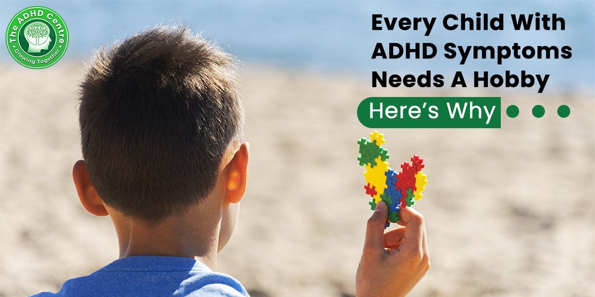 ADHD_Every_Child_With_ADHD_Symptoms_Needs_A_Hobby_Heres_Why.jpg