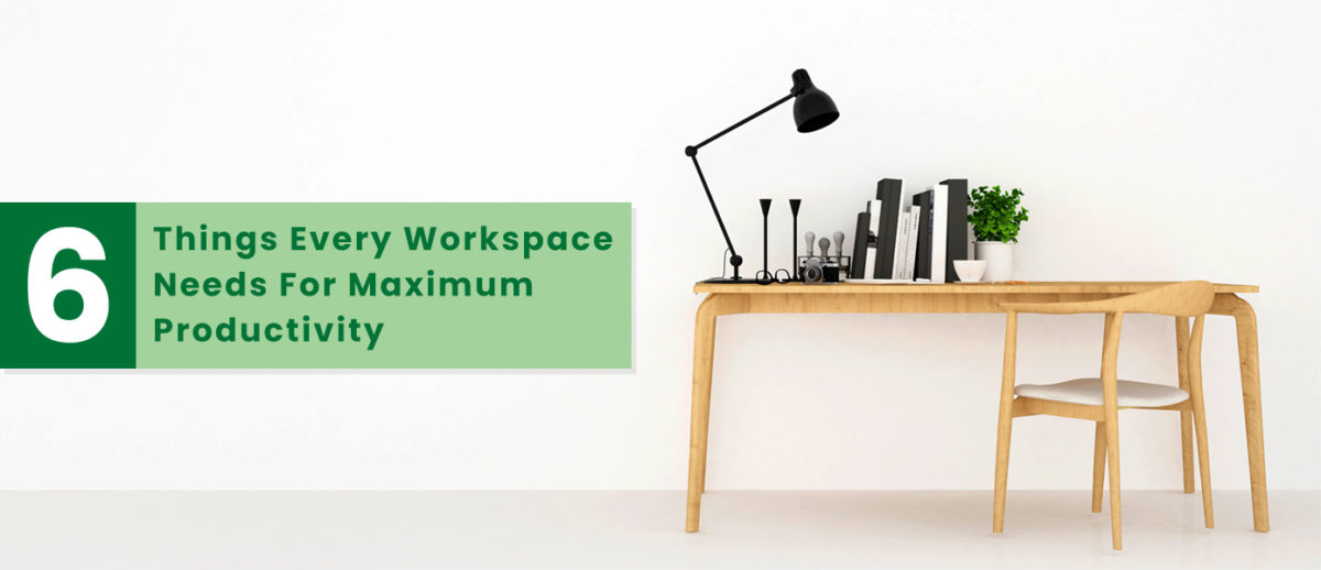 6-Things-Every-Workspace-Needs-For-Maximum-Productivity-Banner-1200x518.jpg