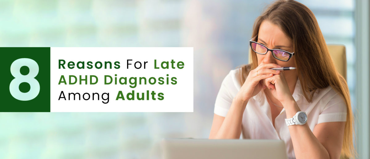 8-Reasons-For-Late-ADHD-Diagnosis-Among-Adults-Banner-1200x518.jpg