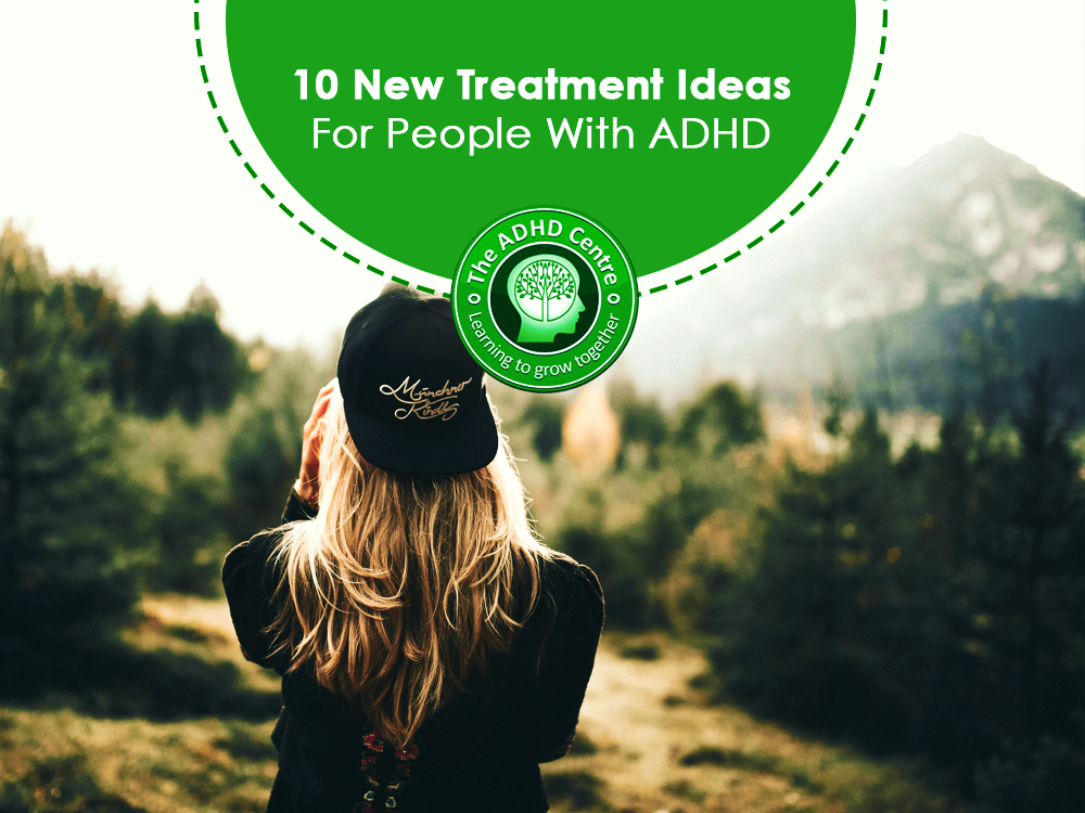 10-New-Treatment-Ideas-For-People-With-ADHD.jpg