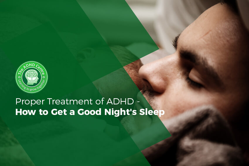 Proper-Treatment-of-ADHD-How-to-Get-a-Good-Nights-Sleep-featured-image.jpg