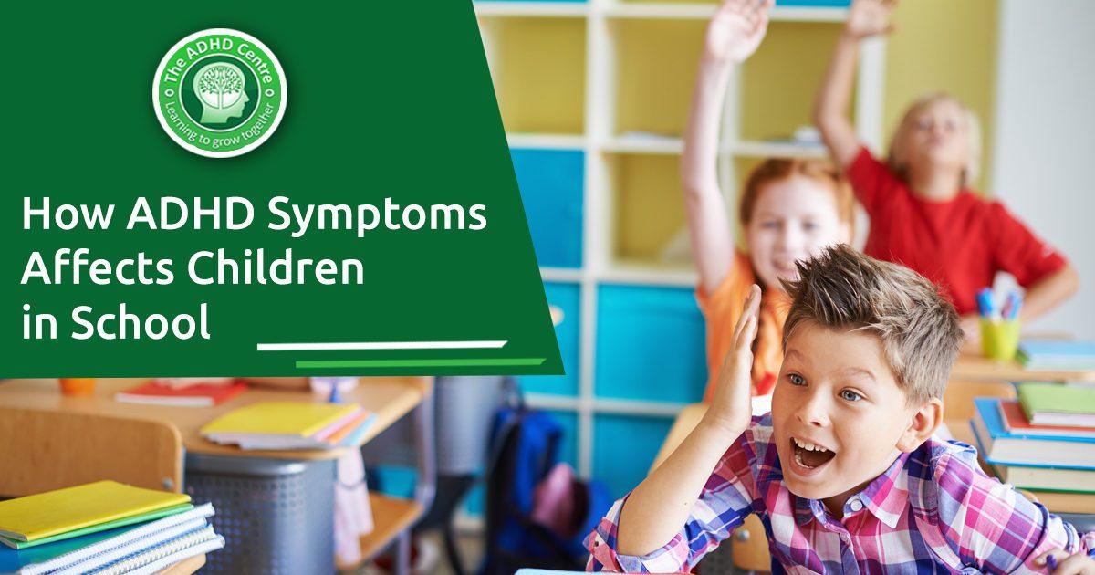 How-ADHD-Symptoms-Affects-Children-in-School-1200x630.jpg